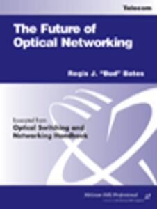Foto Cover di The Future of Optical Networking, Ebook inglese di Regis J. Bates, edito da McGraw-Hill
