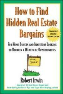How to Find Hidden Real Estate Bargains 2/e - Robert Irwin - cover
