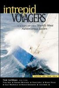 Intrepid Voyagers: Stories of the World's Most Adventurous Sailors - Tom Lochhaas - cover