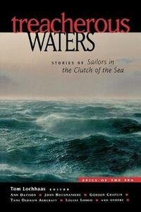 Treacherous Waters: Stories of Sailors in the Clutch of the Sea - Tom Lochhaas - cover