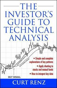 The Investor's Guide to Technical Analysis - Curt Renz - cover