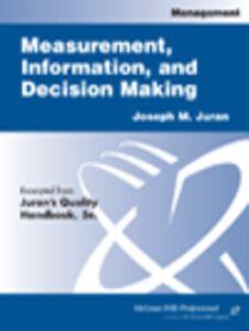 Foto Cover di Measurement, Information, and Decision Making, Ebook inglese di Joseph M. Juran, edito da McGraw-Hill