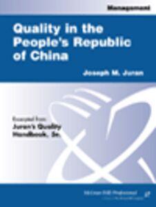 Foto Cover di Quality in the People's Republic of China, Ebook inglese di Joseph M. Juran, edito da McGraw-Hill