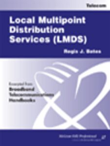 Foto Cover di Local Multipoint Distribution Services (LMDS), Ebook inglese di Regis J. Bates, edito da McGraw-Hill