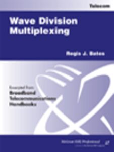 Foto Cover di Wave Division Multiplexing, Ebook inglese di Regis J. Bates, edito da McGraw-Hill