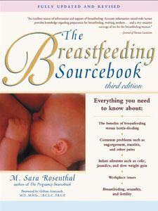 Foto Cover di The Breastfeeding Sourcebook, Ebook inglese di M. Sara Rosenthal, edito da McGraw-Hill