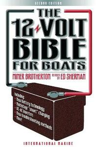 The 12-Volt Bible for Boats - Miner K. Brotherton,Edwin R. Sherman - cover