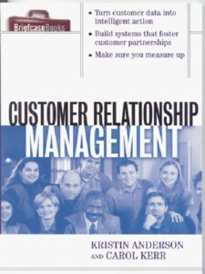 Ebook in inglese Customer Relationship Management Anderson, Kristin , Kerr, Carol