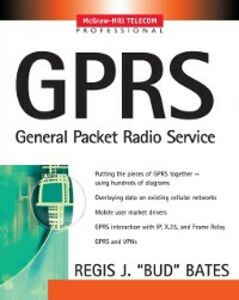 Ebook in inglese GPRS: GENERAL PACKET RADIO SERVICE Bates, Regis Bud J.