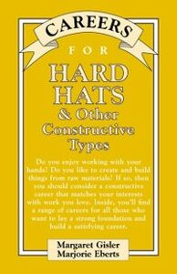 Ebook in inglese Careers for Hard Hats & Other Constructive Types Eberts, Marjorie , Gisler, Margaret