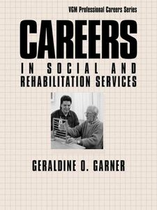 Foto Cover di Careers in Social and Rehabilitation Services, Ebook inglese di Geraldine O. Garner, edito da McGraw-Hill