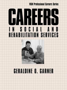 Ebook in inglese Careers in Social and Rehabilitation Services Garner, Geraldine O.