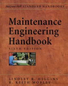 Ebook in inglese MAINTENANCE ENGINEERING HB, 6/E Higgins, Lindley , Mobley, Keith