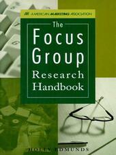 The Focus Group Research Handbook