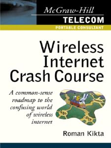 Foto Cover di Wireless Internet Crash Course, Ebook inglese di Al Fisher, Roman Kitka, Michael Courtney, edito da McGraw-Hill