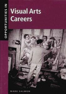 Foto Cover di Opportunities in Visual Arts Careers, Ebook inglese di Mark Salmon, edito da McGraw-Hill Education