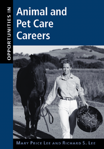 Ebook in inglese Opportunities in Animal and Pet Care Careers Lee, Mary Price , Lee, Richard S.