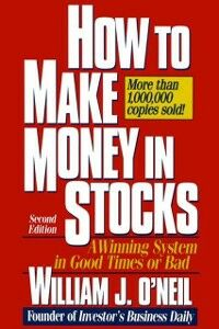 Ebook in inglese How to Make Money in Stocks: A Winning System in Good Times or Bad O'Neil, William