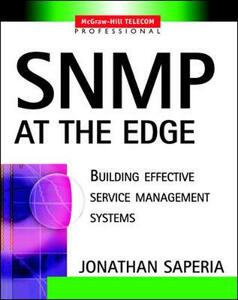 SNMP at the Edge: Building Effective Service Management Systems - Jonathan Saperia - cover