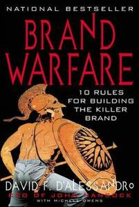 Brand Warfare: 10 Rules for Building the Killer Brand: 10 Rules for Building the Killer Brand - David F. D'Alessandro,Michele Owens - cover