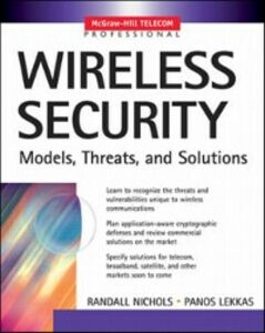 Foto Cover di Wireless Security: Models, Threats, and Solutions, Ebook inglese di Panos Lekkas,Randall Nichols, edito da McGraw-Hill Education