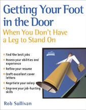 Getting Your Foot in the Door When You Don't Have a Leg to Stand On