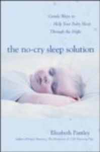 Ebook in inglese No-Cry Sleep Solution: Gentle Ways to Help Your Baby Sleep Through the Night Pantley, Elizabeth