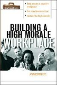 Building A HIgh Morale Workplace - Anne Bruce - cover
