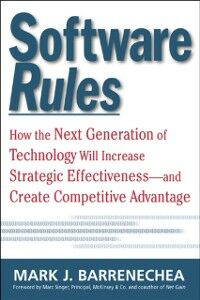 Ebook in inglese Software Rules: How the Next Generation of Enterprise Applications Will Increase Strategic Effectiveness Barrenechea, Mark