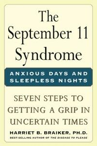 Ebook in inglese September 11 Syndrome: Seven Steps to Getting a Grip in Uncertain Times Braiker, Harriet