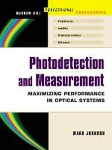 Photodetection and Measurement: Making Effective Optical Measurements for an Acceptable Cost - Mark Johnson - cover