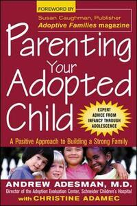 Parenting Your Adopted Child - Andrew Adesman,Christine Adamec - cover