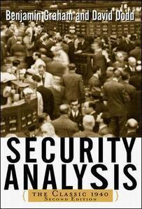 Security Analysis: The Classic 1940 Edition - Benjamin Graham,David Dodd - cover