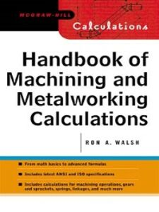 Ebook in inglese Handbook of Machining and Metalworking Calculations Walsh, Ronald
