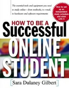 Ebook in inglese How to Be a Successful Online Student Gilbert, Sara