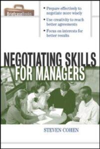 Foto Cover di Negotiating Skills for Managers, Ebook inglese di Steven Cohen, edito da McGraw-Hill Education