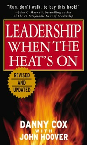 Ebook in inglese Leadership When the Heat's On Cox, Danny , Hoover, John