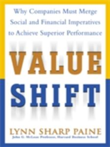 Foto Cover di Value Shift: Why Companies Must Merge Social and Financial Imperatives to Achieve Superior Performance, Ebook inglese di Lynn Paine, edito da McGraw-Hill Education