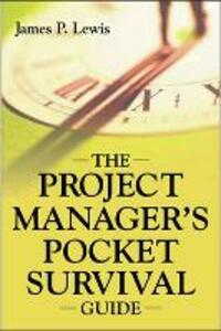 The Project Manager's Pocket Survival Guide - James P. Lewis - cover