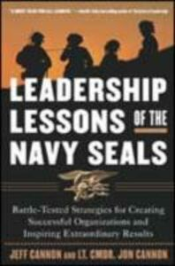 Ebook in inglese Leadership Lessons of the U.S. Navy SEALS Cannon, Jeff , Cannon, Jon