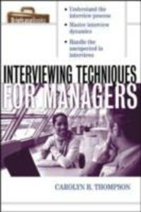 Foto Cover di Interviewing Techniques for Managers, Ebook inglese di Carolyn Thompson, edito da McGraw-Hill Education