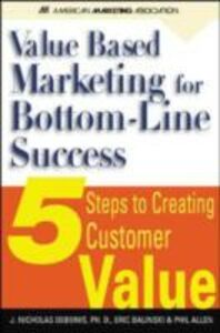 Ebook in inglese Value-Based Marketing for Bottom-Line success Allen, Phil , Balinski, Eric , DeBonis, J.