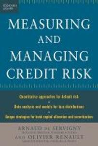 Measuring and Managing Credit Risk - Arnaud de Servigny,Oliver Renault - cover