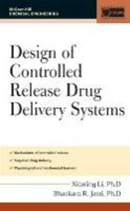 Design of Controlled Release Drug Delivery Systems - Xiaoling Li - cover