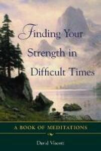 Finding Your Strength in Difficult Times - David Viscott - cover
