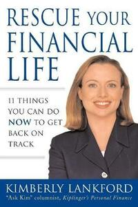 Rescue Your Financial Life: 11 Things You Can Do Now to Get Back on Track - Kimberly Lankford - cover