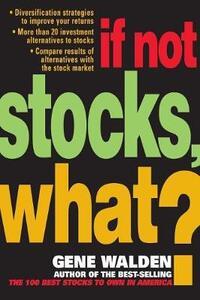 If Not Stocks, What? - Gene Walden - cover