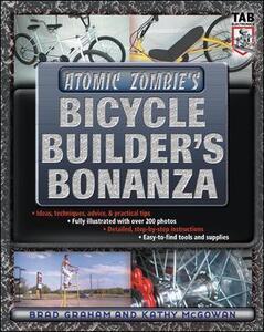 Atomic Zombie's Bicycle Builder's Bonanza - Brad Graham,Kathy McGowan - cover