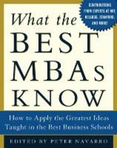 What the Best MBAs Know - Peter Navarro - cover