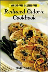 Wheat-Free, Gluten-Free Reduced Calorie Cookbook - Connie Sarros - cover